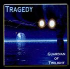 TRAGEDY Guardian Of Twilight album cover