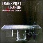TRANSPORT LEAGUE Multiple Organ Harvest album cover