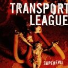 TRANSPORT LEAGUE Superevil album cover