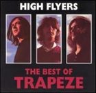 TRAPEZE High Flyers: The Best Of Trapeze album cover