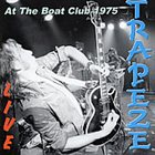 TRAPEZE Live at the Boat Club album cover