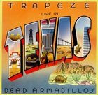 TRAPEZE Live In Texas: Dead Armadillos album cover