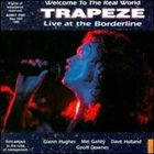 TRAPEZE Welcome To The Real World: Live At The Borderline 1992 album cover