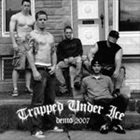 TRAPPED UNDER ICE Demo 2007 album cover