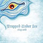 TRAPPED UNDER ICE Stay Cold album cover