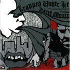 TRAPPED UNDER ICE Trapped Under Ice / Dirty Money album cover