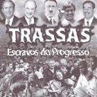 TRASSAS Escravos Do Progresso album cover