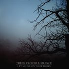 TREES CLOUDS & SILENCE Let Me Die on Your Roots album cover