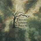TREES CLOUDS & SILENCE Trees, Clouds & Silence album cover