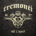 TREMONTI All I Was Album Cover