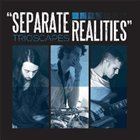 TRIOSCAPES Separate Realities album cover