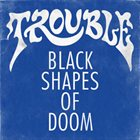 TROUBLE Black Shapes of Doom album cover