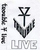 TROUBLE Live album cover