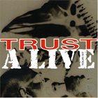 TRUST Trust a Live album cover