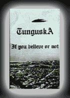 TUNGUSKA If You Believe Or Not album cover