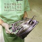 TURMION KÄTILÖT Hoitovirhe album cover
