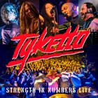 TYKETTO Strength In Numbers Live album cover