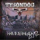 TYSONDOG Hammerhead 2012 album cover