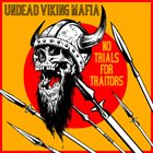 UNDEAD VIKING MAFIA No Trials For Traitors album cover