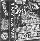 UNHOLY GRAVE 3 Way Live Tape album cover
