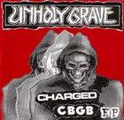 UNHOLY GRAVE Charged CBGB album cover