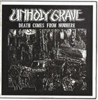 UNHOLY GRAVE Death Comes From Nowhere album cover