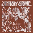 UNHOLY GRAVE Fake World album cover