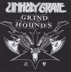 UNHOLY GRAVE Grind Hounds album cover