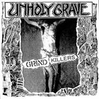 UNHOLY GRAVE Grind Killers album cover