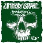 UNHOLY GRAVE Grindignation album cover