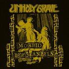 UNHOLY GRAVE Morbid Dark Angels / Final Collapse album cover