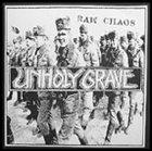UNHOLY GRAVE Raw Chaos album cover