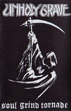 UNHOLY GRAVE Soul Grind Tornade album cover