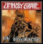 UNHOLY GRAVE UK Discharge album cover