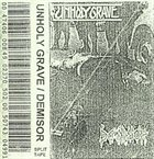UNHOLY GRAVE Unholy Grave / Demisor album cover