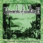 UPWARDS OF ENDTIME From Genesis to Apocalypse and Beyond album cover