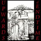UPWARDS OF ENDTIME Upwards of Endtime album cover