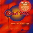 URIAH HEEP A Time Of Revelation: 25 Years On... album cover