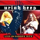 URIAH HEEP Live In Europe 1979 album cover