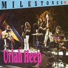 URIAH HEEP Milestones album cover