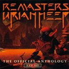 URIAH HEEP Remasters: The Official Anthology album cover