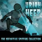 URIAH HEEP The Definitive Spitfire Collection album cover