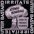 UTTER BASTARD Atomic Bombing: How To Protect Yourself album cover