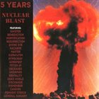 VARIOUS ARTISTS (GENERAL) 5 Years Nuclear Blast album cover
