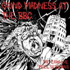 VARIOUS ARTISTS (GENERAL) Grind Madness At The BBC album cover