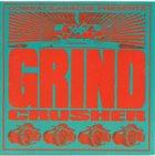 VARIOUS ARTISTS (GENERAL) Grindcrusher album cover