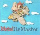 VARIOUS ARTISTS (GENERAL) Metal ReMaster album cover