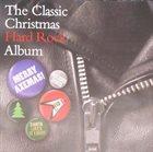VARIOUS ARTISTS (GENERAL) The Classic Hard Rock Christmas Album album cover