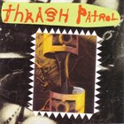 VARIOUS ARTISTS (GENERAL) Thrash Patrol album cover