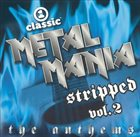 VARIOUS ARTISTS (GENERAL) VH1 Classic Presents: Metal Mania - Stripped, Vol. 2: The Anthems album cover